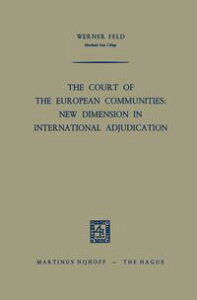 The Court of the European Communities: New Dimension in International Adjudication【電子書籍】[ Werner Feld ]