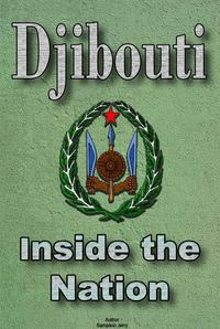 History and Culture of Djibouti, Republic of Djibouti, DjiboutiThe entire history of Djibouti, Cultural heritage of Djibouti, Government of Djibouti, Industry in Djibouti, Peoples of Djibouti【電子書籍】[ Sampson Jerry ]