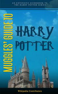 Muggle's Guide To Harry PotterAn extensive guidebook to the Harry Potter series.【電子書籍】[ Wikipedia Contributors ]