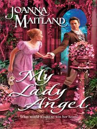 My Lady Angel【電子書籍】[ Joanna Maitland ]