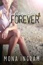 楽天Kobo電子書籍ストアで買える「Now and Forever【電子書籍】[ Mona Ingram ]」の画像です。価格は330円になります。