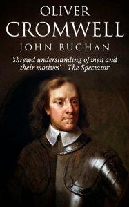 Oliver Cromwell【電子書籍】[ John Buchan ]