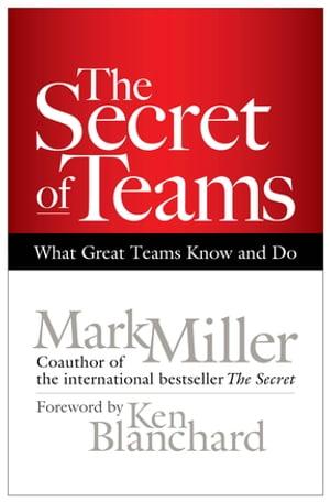 洋書, BUSINESS & SELF-CULTURE The Secret of TeamsWhat Great Teams Know and Do Mark Miller