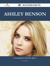 Ashley Benson 38 Success Facts - Everything you need to know about Ashley Benson【電子書籍】[ Jane Stephens ]