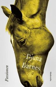 Passionen【電子書籍】[ Djuna Barnes ]