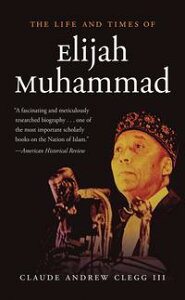 The Life and Times of Elijah Muhammad【電子書籍】[ Claude Andrew Clegg ]