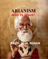 Arianism: Who is Jesus?【電子書籍】[ Prof. M.M. Ninan ]