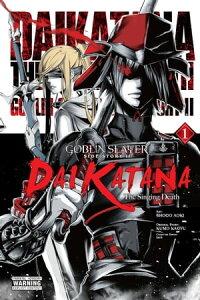Goblin Slayer Side Story II: Dai Katana, Vol. 1 (manga)The Singing Death【電子書籍】[ Kumo Kagyu ]
