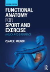 Functional Anatomy for Sport and ExerciseA Quick A-to-Z Reference【電子書籍】[ Clare E. Milner ]