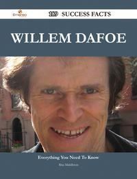 Willem Dafoe 189 Success Facts - Everything you need to know about Willem Dafoe【電子書籍】[ Rita Middleton ]