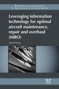 Leveraging Information Technology for Optimal Aircraft Maintenance, Repair and Overhaul (MRO)【電子書籍】[ Anant Sahay ]