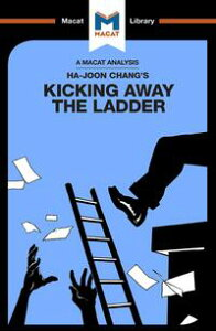 An Analysis of Ha-Joon Chang's Kicking Away the LadderDevelopment Strategy in Historical Perspective【電子書籍】[ Sulaiman Hakemy ]