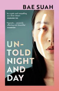 Untold Night and Day【電子書籍】[ Bae Suah ]