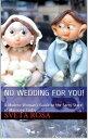 No Wedding For Y...