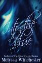 楽天Kobo電子書籍ストアで買える「Into the Blue【電子書籍】[ Melyssa Winchester ]」の画像です。価格は333円になります。