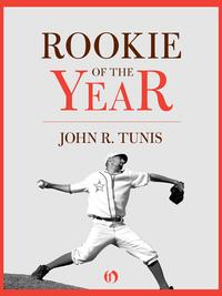 Rookie of the Year【電子書籍】[ John R. Tunis ]