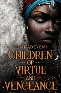 Children of Virtue and Vengeance【電子書籍】[ Tomi Adeyemi ]