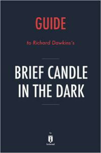 Guide to Richard Dawkins's Brief Candle in the Dark by Instaread【電子書籍】[ Instaread ]