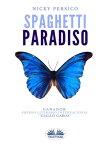 Spaghetti Paradiso【電子書籍】[ Nicky Persico ]