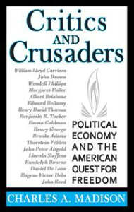 Critics and CrusadersPolitical Economy and the American Quest for Freedom【電子書籍】