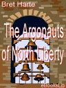 楽天Kobo電子書籍ストアで買える「The Argonauts of North Liberty【電子書籍】[ Bret Harte ]」の画像です。価格は297円になります。