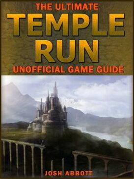 Temple Run Guide【電子書籍】[ Joshua J Abbott ]