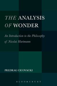The Analysis of WonderAn Introduction to the Philosophy of Nicolai Hartmann【電子書籍】[ Dr. Predrag Cicovacki ]