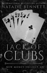 Jack Of ClubsNew Money Trilogy, #2【電子書籍】[ Natalie Bennett ]