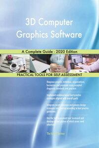 3D Computer Graphics Software A Complete Guide - 2020 Edition【電子書籍】[ Gerardus Blokdyk ]