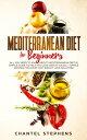 楽天Kobo電子書籍ストアで買える「Mediterranean Diet for Beginners All you Need to Know About Mediterranean Diet in Simple Guide to Help you Lose Weight Easily. + Simple Recipes for Every Day! Weight Loss Solution!【電子書籍】[ Chantel Stephens ]」の画像です。価格は324円になります。