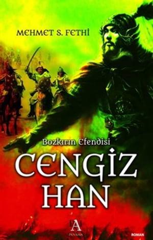 Bozk?r?n Efendisi Cengiz Han【電子書籍】[ Mehmet S. Fethi ]