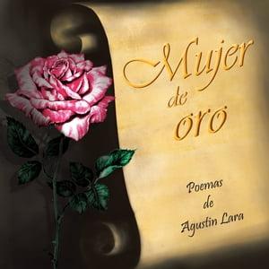 Mujer De Oro【電子書籍】[ Agustin Lara Martinez ]