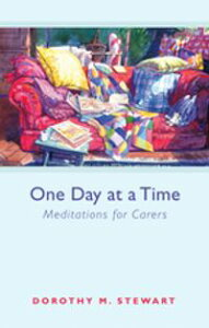 One Day at a TimeMeditations for carers【電子書籍】[ Dorothy M. Stewart ]