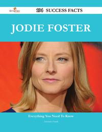 Jodie Foster 194 Success Facts - Everything you need to know about Jodie Foster【電子書籍】[ Antonio Frank ]