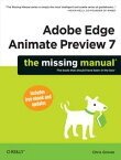 Adobe Edge Animate Preview 7: The Missing Manual【電子書籍】[ Chris Grover ]