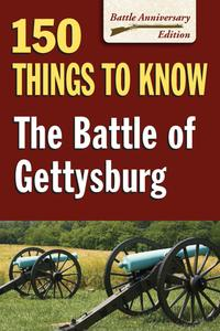 The Battle of Gettysburg150 Things to Know【電子書籍】[ Sandy Allison ]