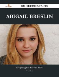 Abigail Breslin 143 Success Facts - Everything you need to know about Abigail Breslin【電子書籍】[ Arthur Boyd ]