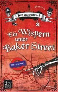Ein Wispern unter Baker StreetRoman【電子書籍】[ Ben Aaronovitch ]