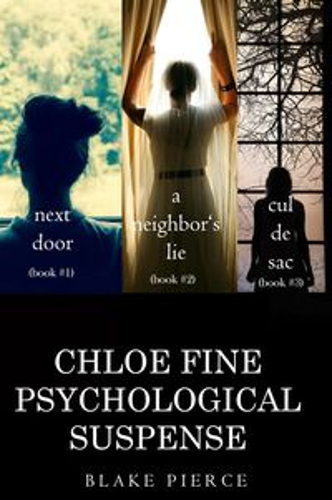 Chloe Fine Psychological Suspense Bundle: Next Door (#1), A Neighbor's Lie (#2), and Cul de Sac (#3)【電子書籍】[ Blake Pierce ]