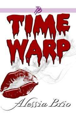 Time Warp【電子書籍】[ Alessia Brio ]