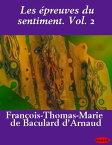 Les epreuves du sentiment. Vol. 2【電子書籍】[ Baculard d' Arnaud ]