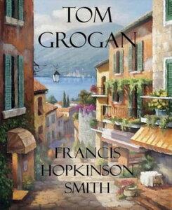 Tom Grogan【電子書籍】[ Francis Hopkinson Smith ]