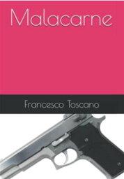 Malacarne【電子書籍】[ Francesco Toscano ]
