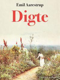 Digte【電子書籍】[ Emil Aarestrup ]