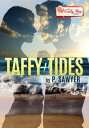 Taffy & Tide...