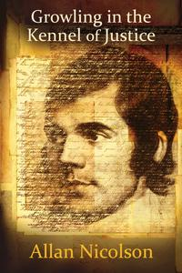 Growling in the Kennel of JusticeLawyers' reflections on the legacy of Robert Burns【電子書籍】[ Allan Nicolson ]