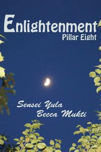 Enlightenment: Pillar Eight【電子書籍】[ Sensei Yula ]