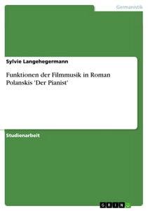 Funktionen der Filmmusik in Roman Polanskis 'Der Pianist'【電子書籍】[ Sylvie Langehegermann ]