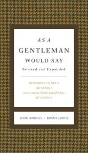 As a Gentleman Would SayResponses to Life's Important (and Sometimes Awkward) Situations【電子書籍】[ John Bridges ]