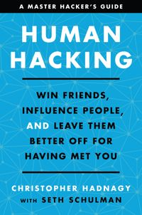 Human HackingWin Friends, Influence People, and Leave Them Better Off for Having Met You【電子書籍】[ Christopher Hadnagy ]